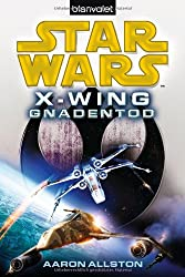 Star Wars(TM) X-Wing. Gnadentod