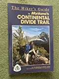 The Hiker's Guide to Montana's Continental Divide Trail (Falcon Guide)