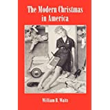 The Modern Christmas in America: A Cultural History of Gift Giving (The American Social Experience)