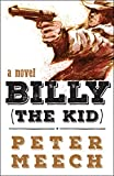 Image of Billy (the Kid): A Novel