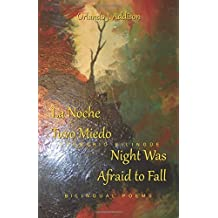 La Noche Tuvo Miedo / Night Was Afraid to Fall by Addison, Fr. Orlando J. (2015) Paperback