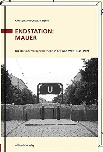 Endstation: Mauer: Die BVG 1945-1989