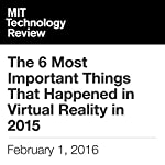 The 6 Most Important Things That Happened in Virtual Reality in 2015   Rachel Metz
