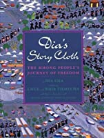 Dia's Story Cloth: Hmong People's Journey Of