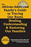 African American Family's Guide to Tracing Our Roots, Roland Barksdale-Hall, 0974977977