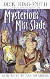 Mysterious Miss Slade, Dick King-Smith, 0517800462