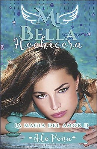 Mi Bella Hechicera de Ale Peña
