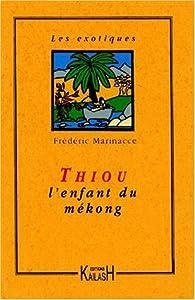 Thiou l'enfant du Mekong par Frédéric Marinacce