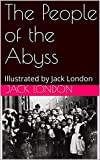 The People of the Abyss: Illustrated by Jack London