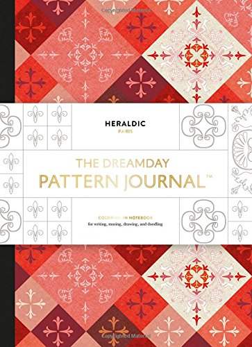 The Dreamday Pattern Journal: Heraldic - Paris: Coloring-in notebook for writing, musing, drawing and doodling (Original Pattern Journal)