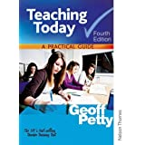 Teaching Today A Practical Guide Fourth Editionby Geoff Petty