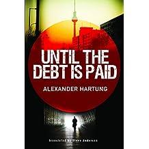 Until the Debt Is Paid (Jan Tommen Investigation Book 1)