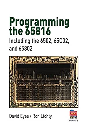 Amazon Programming The 65816 Including The 6502 65c02 And