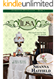 Ilsa: (Sweet Historical Western Romance) (Pendleton Petticoats Book 3)