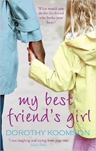 My Best Friend S Girl By Dorothy Koomson