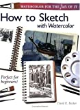 How to Sketch with Watercolor, David R. Becker, 1581802331