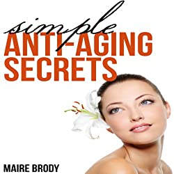 Simple Anti-Aging Secrets