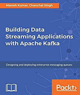 Building data streaming applications with apache kafka design building data streaming applications with apache kafka design develop and streamline applications using apache fandeluxe Choice Image