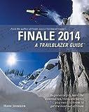 Finale 2014: A Trailblazer Guide
