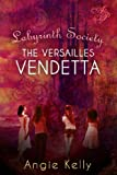 Labyrinth Society: The Versailles Vendetta