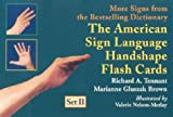 The American Sign Language Handshape Flash Cards Set II