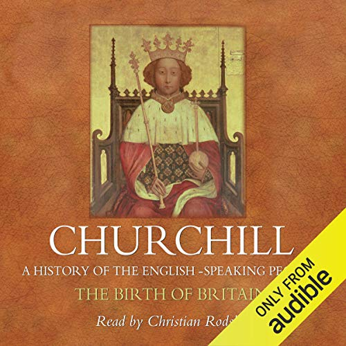 The Birth of Britain: A History of the English Speaking Peoples, Volume I