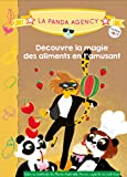 THE PANDA FAMILY (PANDA AGENCY) : DECOUVRE LA MAGIE DES ALIMENTS EN T'AMUSANT