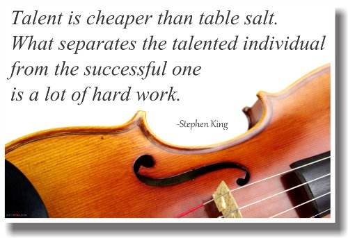 Talent Is Cheaper Than Table Salt - Violin - Stephen King - New Classroom Motivational Poster