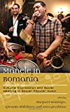 Manele in Romania: Cultural Expression and Social Meaning in Balkan Popular Music (Europea: Ethnomusicologies and Modernities)
