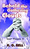 Behold the Gathering Clouds, K. G. Bell, 1403319030