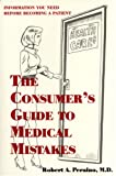The Conusmer's Guide to Medical Mistakes, Robert A. Peraino, 0533151287