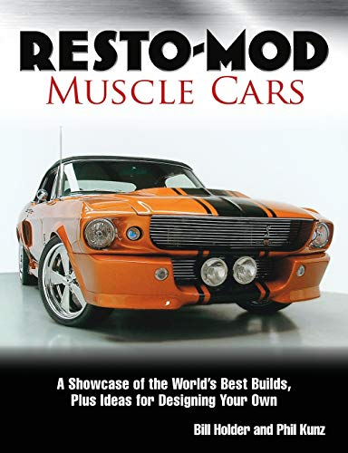 Resto-Mod Muscle Cars: A Showcase Of The World's Best Builds Plus Ideas For Designing Your Own (Best Muscle Cars To Restore)
