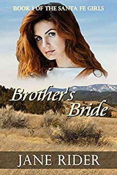 Brother's Bride: A Western Romance (The Santa Fe Grils Book 1)