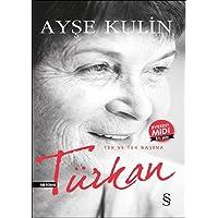 Türkan (Midi Boy): Tek ve Tek Başına