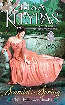 A Scandal in Spring (The Wallflowers, Book 4) by [Kleypas, Lisa]