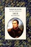 Napoleon and the Campaign of 1815 Water, Houssaye Henry, 1847345093