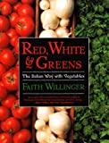 Red, White, and Greens, Faith Willinger, 0060930500