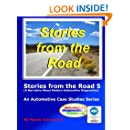 Stories from the Road 5: An Automotive Case Studies Series (Volume 5)