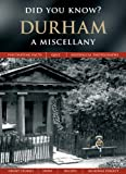 Front cover for the book Durham: A Miscellany (Did You Know?) by Francis Frith