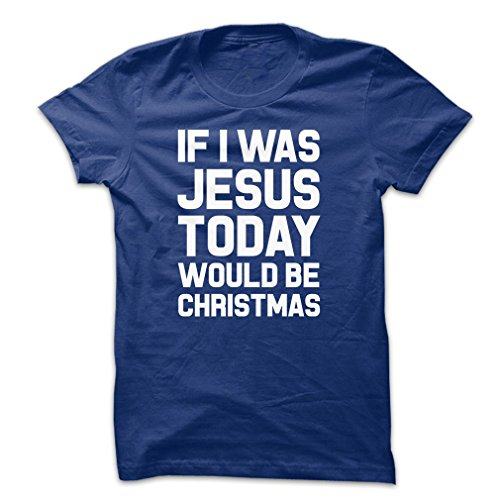 700c319f7 Mad Over Shirts If I was Jesus Today Would be Christmas Men's XX-Large N