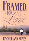 Framed for Love, Rachel Ann Nunes, 157734474X