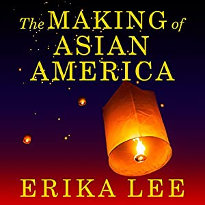 The Making of Asian America Audiobook