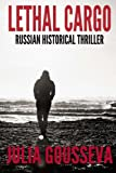 Lethal Cargo (Russian Bodyguard Series) (Volume 3)