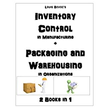 Inventory Control + Packaging and Warehousing: 2 Books in 1