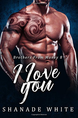 Download I Love You (Brothers From Money) (Volume 8) pdf