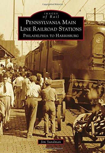 Pennsylvania Railroad Station (Pennsylvania Main Line Railroad Stations: Philadelphia to Harrisburg (Images of Rail))