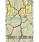 img - for [ Oh Joe!: A Father's Struggle to Survive the Loss of His Son By LeBlanc, Joseph E, Jr ( Author ) Hardcover 2003 ] book / textbook / text book