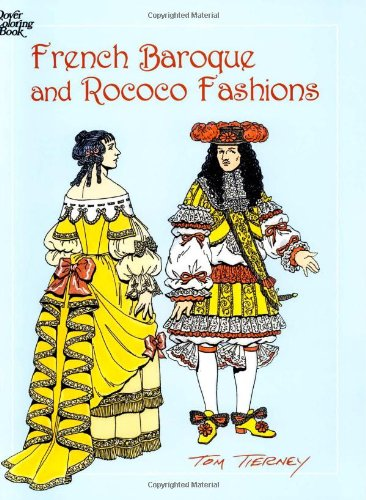 French Baroque and Rococo Fashions (Dover Fashion Coloring Book)