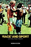 'Race' and Sport : Critical Race Theory, Hylton, Kevin, 0415436559