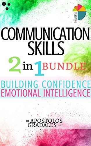 Communication Skills: 2 in 1 Bundle - Building Confidence And Emotional Intelligence (English Edition)